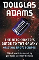 The Hitchhiker's Guide to the Galaxy: Original Radio Scripts