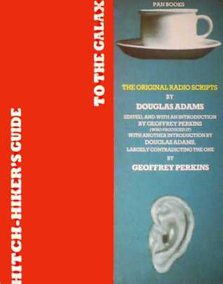 Hitch-hiker's Guide to the Galaxy: The Original Radio Scripts