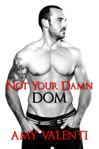Not Your Damn Dom