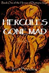 Hercules Gone Mad - Part One: Resurrection of the Signal
