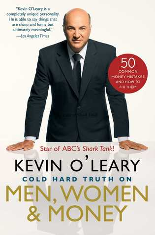 Cold Hard Truth On Men, Women, and Money by Kevin O'Leary