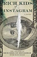 Rich Kids of Instagram: A Novel