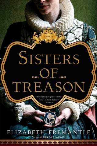 "Book cover of ""Sisters of Treason"" by Elizabeth Fremantle"