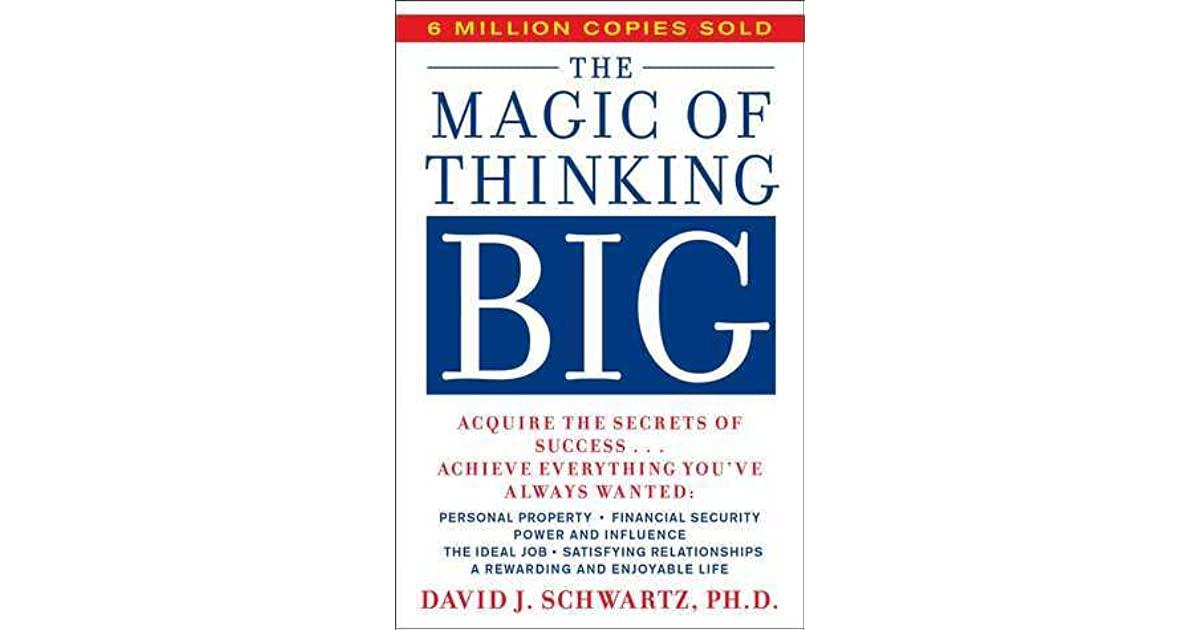 The magic of thinking big by david j schwartz fandeluxe Choice Image