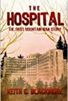 The Hospital: The First Mountain Man Story (Mountain Man, #0.5) by Keith C. Blackmore