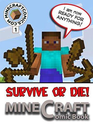 """Minecraft: Survive or Die """"1"""" (Minecraft Novel, Minecraf Books, Minecraft Comics Book, Minecraft Adventures, Minecraft Game, Minecraft Stories)"""