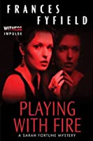 Playing With Fire: A Sarah Fortune Mystery