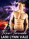 Texas Tornado (Freebirds, #5) by Lani Lynn Vale