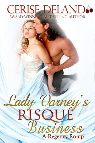 Lady Varney's Risqué Business: A Regency Romp