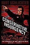 Conservative Insurgency: The Struggle to Take America Back 2009 - 2041