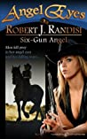 Six-Gun Angel (Angel Eyes #7)