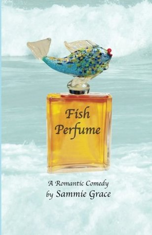 Fish Perfume by Sammie Grace