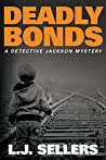 Deadly Bonds (Detective Jackson Mystery, #9)
