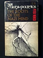 Metapolitics: The roots of the Nazi mind