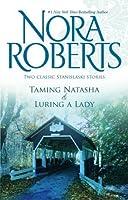 Taming Natasha/ Luring a Lady (Stanislaskis #1 & 2)