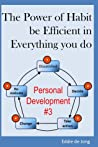 The Power of Habit: be Efficient in Everything you do