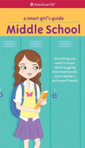 A Smart Girl's Guide: Middle School (Smart Girl's Guides)