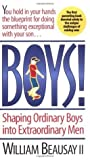 Boys!: Shaping Ordinary Boys into Extraordinary Men