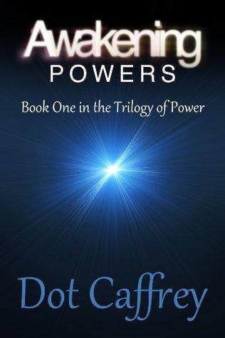 Awakening Powers by Dot Caffrey