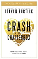 Crash the Chatterbox Participant's Guide: Hearing God's Voice Above All Others