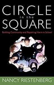 Circle in the Square: : Building Community and Repairing Harm in School