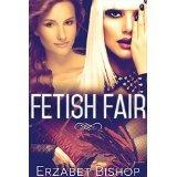 Fetish Fair by Erzabet Bishop