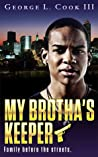 My Brotha's Keeper Part 1: Allow me to Introduce Myself