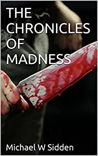 THE CHRONICLES OF MADNESS