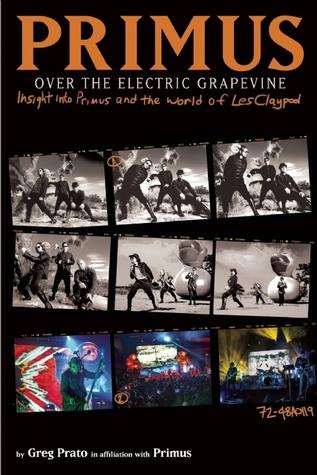 Cover Primus, Over the Electric Grapevine: Insight into Primus and the World of Les Claypool - Greg Prato