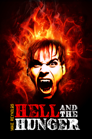 Hell and the Hunger by Mike   Reynolds