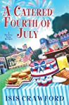 A Catered Fourth of July by Isis Crawford