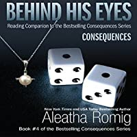 Behind His Eyes - Consequences (Consequences, #1.5)