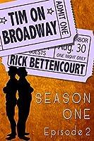 Tim on Broadway, Season One, Episode 2