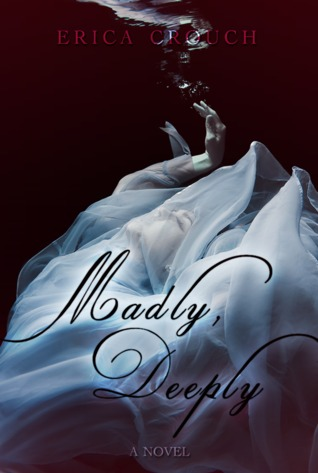 Madly, Deeply by Erica Crouch