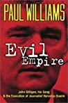 Evil Empire: John Gilligan, His Gang and the Execution of Journalist Veronica Guerin