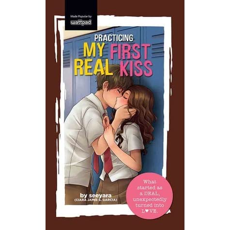 Practicing My First Real Kiss By Ciara Jamie Garcia