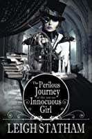 The Perilous Journey of the Not-So-Innocuous Girl