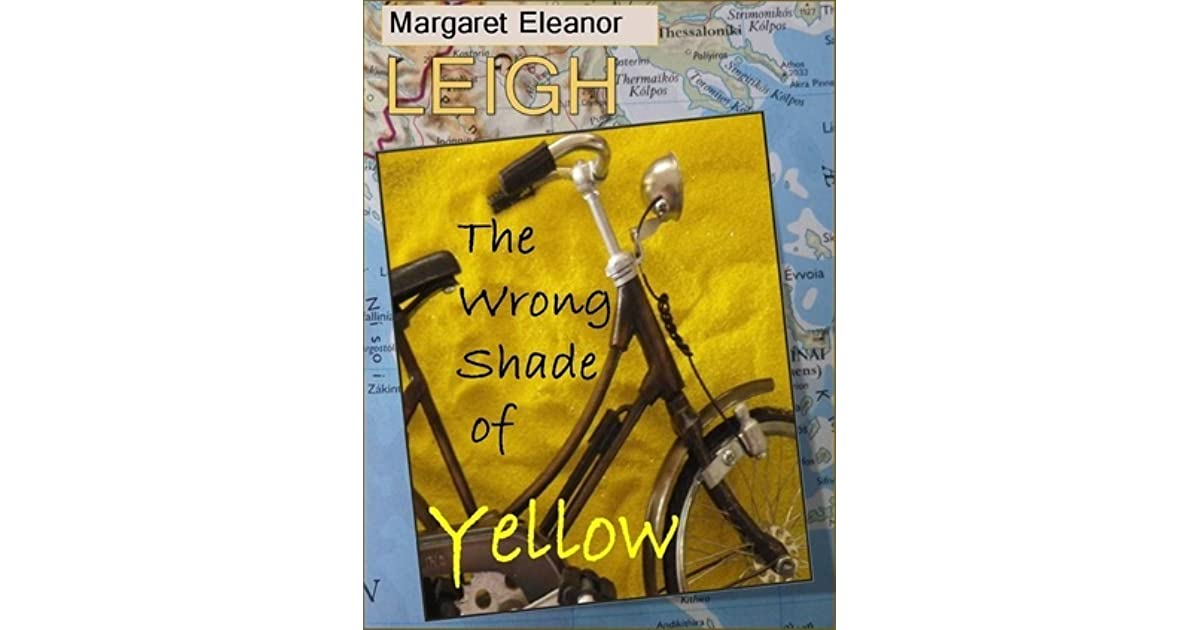 the wrong shade of yellowmargaret eleanor leigh — reviews