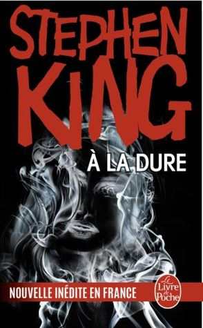 A La Dure By Stephen King