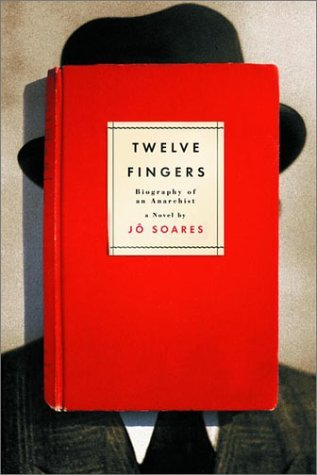 Twelve Fingers: Biography of an Anarchist