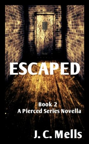 Escaped (Pierced #2)