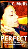 Perfect (Book 4 of the Pierced Series)