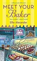 Meet Your Baker (A Bakeshop Mystery, #1)