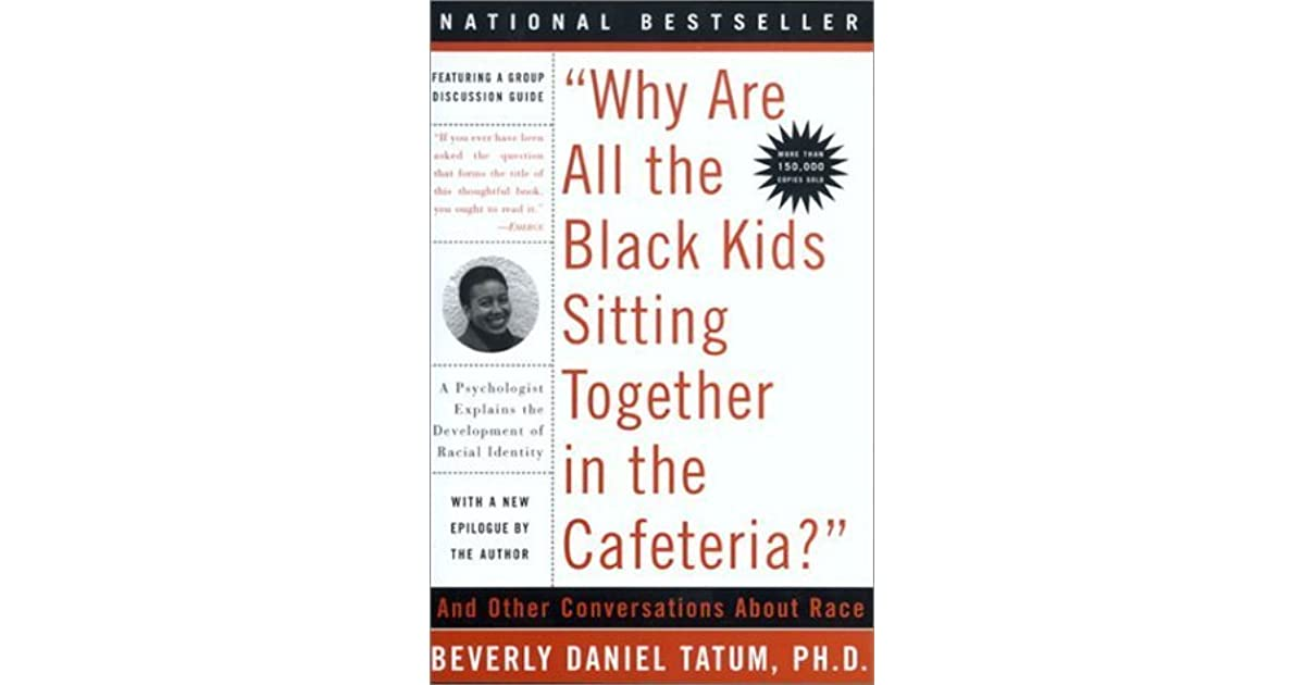 Why are all the black kids sitting together in the cafeteria a why are all the black kids sitting together in the cafeteria a psychologist explains the development of racial identity by beverly daniel tatum fandeluxe Images