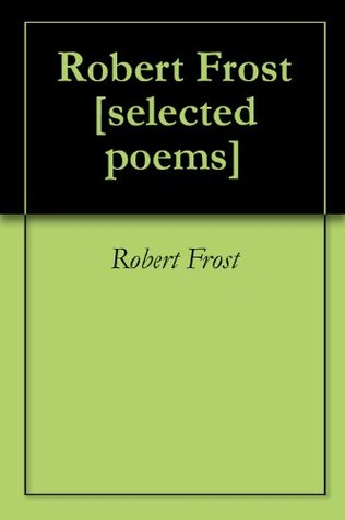 Robert Frost [selected poems] by Robert Frost