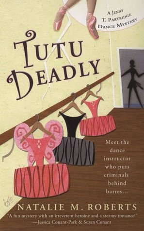 Tutu Deadly (Jenny T. Partridge, #1)