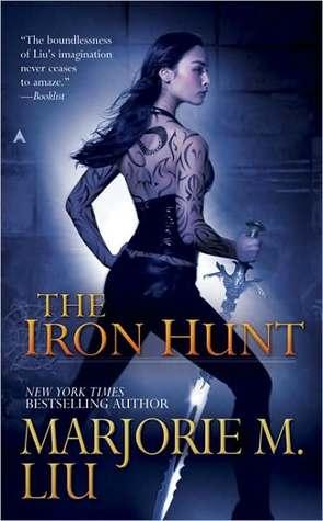 The Iron Hunt (Hunter Kiss, #1) by Marjorie M. Liu