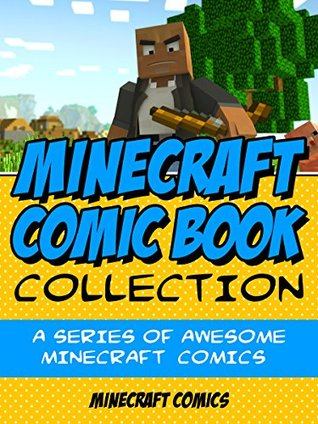 Minecraft Comic Book Collection: A Series of AWESOME Minecraft Comics