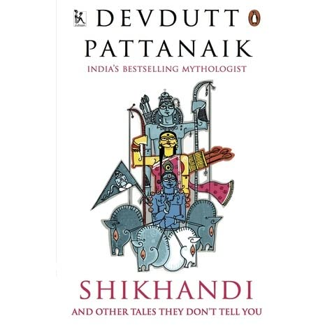 Shikhandi and Other Stories They Don't Tell You by Devdutt