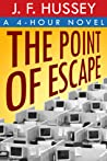 The Point of Escape by J.F. Hussey